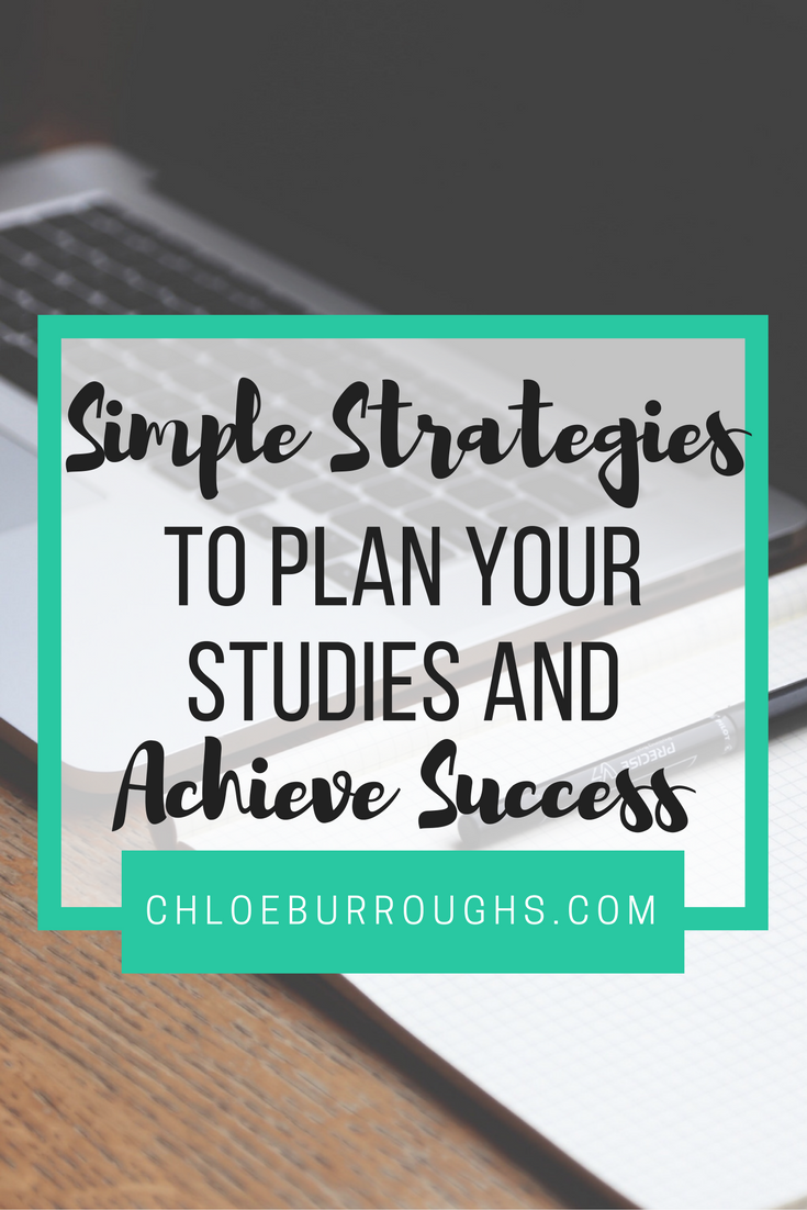 Simple Strategies to Plan Your Studies and Achieve Success