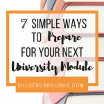 7 Simple Ways to Prepare for your Next University Module