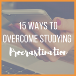 15 Ways to Overcome Studying Procrastination