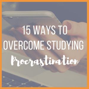 15 Ways to Overcome Studying Procrastination