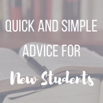 Quick and Simple Advice for New Students
