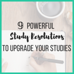 9 Powerful Study Resolutions to Upgrade Your Studies