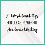 7 Word Count Tips for Clear, Powerful Academic Writing