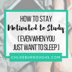 How to Stay Motivated to Study (Even When You Just Want to Sleep)