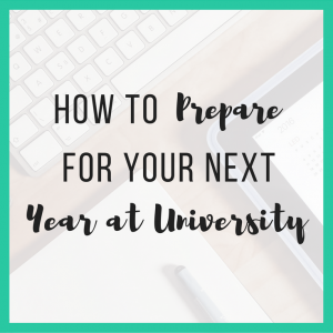 How to Prepare for Your Next Year at University