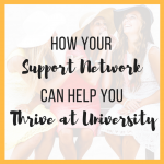 How Your Support Network Can Help You Thrive at University