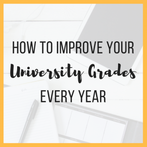 How to Improve Your University Grades Every Year