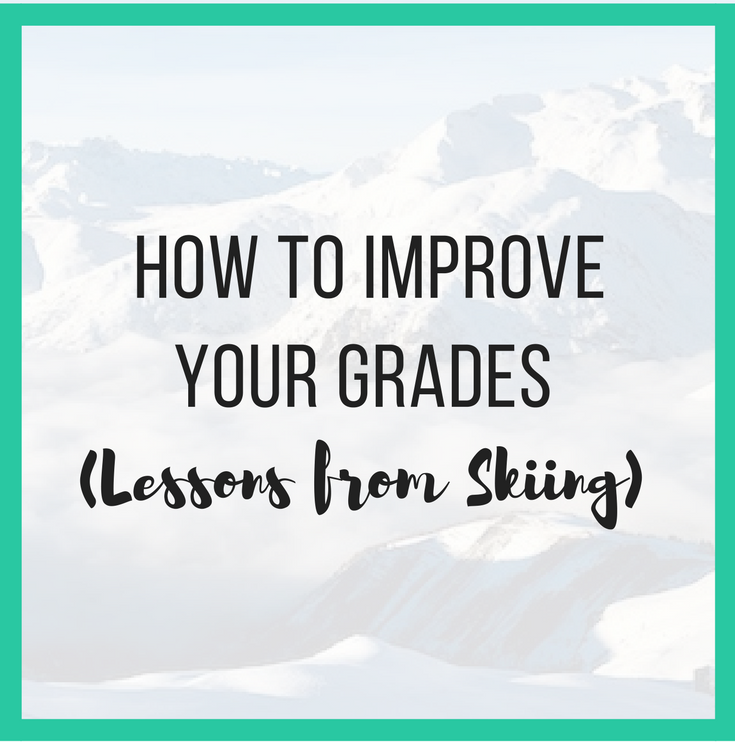 How to improve your grades - lessons from skiing