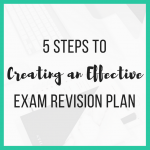 5 Steps to Creating an Effective Exam Revision Plan