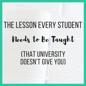 The Lesson Every Student Needs to Be Taught (That University Doesn't Give You)