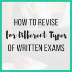 How to Revise for Different Types of Written Exams