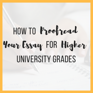 How to Proofread Your Essay for Higher University Grades