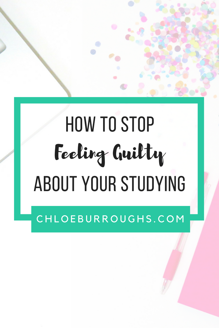 How to Stop Feeling Guilty About Your Studying6