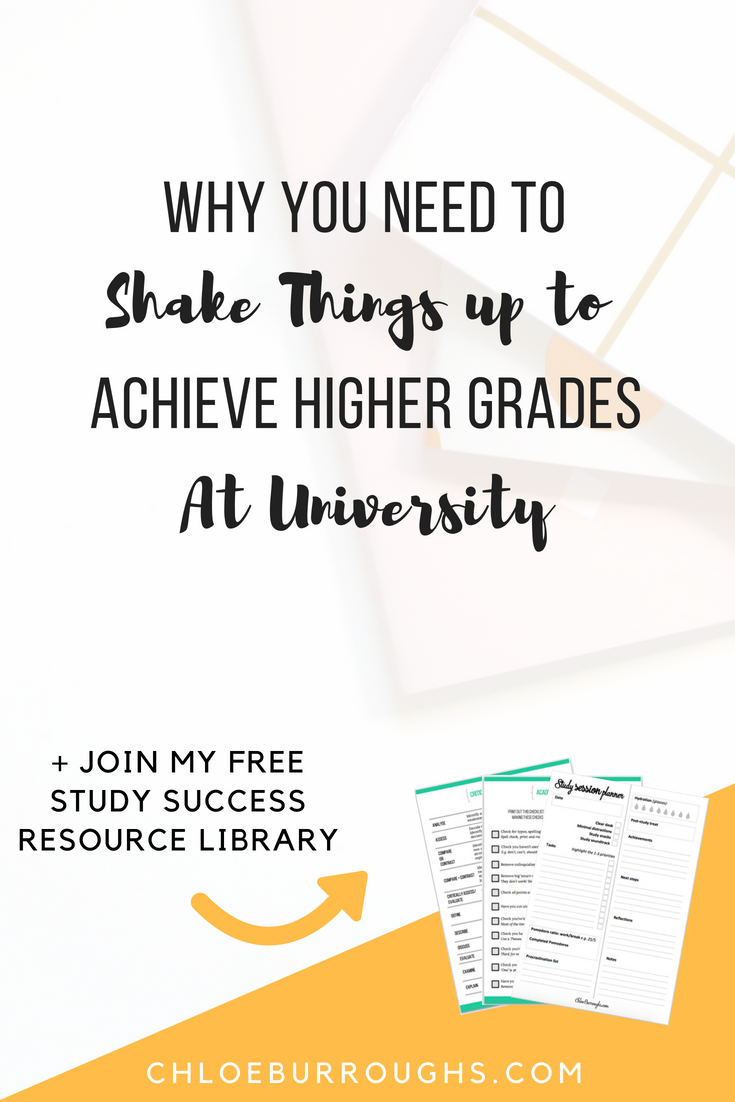 Why You Need to Shake Things up to Achieve Higher Grades at University1