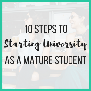 10 Steps to Starting University as a Mature Student