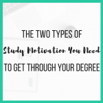 The Two Types of Study Motivation You Need to Get Through Your Degree
