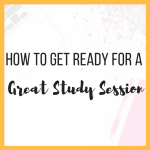 How to Get Ready for a Great Study Session