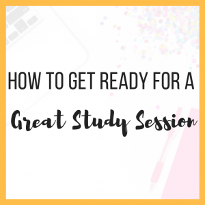 How to Get Ready for a Great Study Session featured