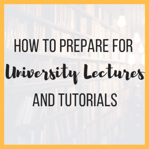 How to Prepare for University Lectures and Tutorials