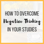 How to Overcome Negative Thinking in Your Studies