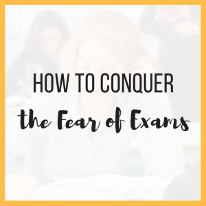 How to Conquer the Fear of Exams 7