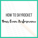 How to Skyrocket Your Exam Performance