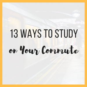 13 Ways to Study on Your Commute