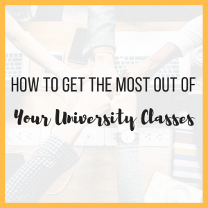 How to Get the Most out of Your University Classes