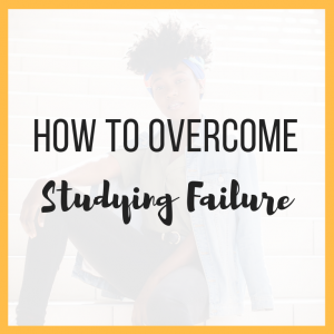 How to Overcome Studying Failure