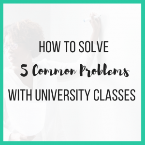 How to Solve 5 Common Problems with University Classes featured