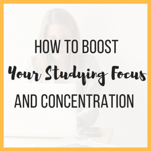 How to Boost Your Studying Focus and Concentration