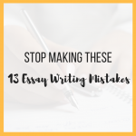 Stop Making These 13 Essay Writing Mistakes