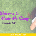 Welcome to Chloe Made Me Study – episode 001
