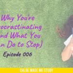 Why You're Procrastinating (And What You Can Do to Stop)