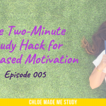 The Two-Minute Study Hack for Increased Motivation
