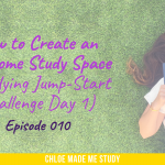 How to Create an Awesome Study Space (Studying Jump-Start Challenge Day 1)