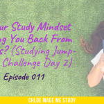 Is Your Study Mindset Holding You Back From Success? (Studying Jump-Start Challenge Day 2)