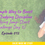 The Simple Way to Boost Your Studying Discipline (Studying Jump-Start Challenge Day 3)