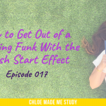 How to Get Out of a Studying Funk With the Fresh Start Effect