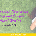 How to Ditch Descriptive Writing and Conquer Critical Writing