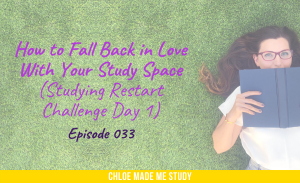 How to Fall Back in Love With Your Study Space (Studying Restart Challenge Day 1)
