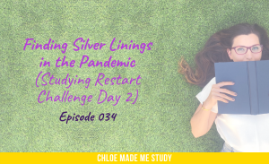 Finding Silver Linings in the Pandemic (Studying Restart Challenge Day 2)