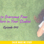 How to Overcome Fear of Failure in Your Studies