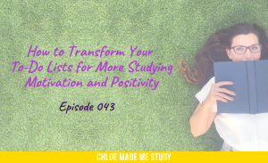 How to Transform Your To-Do Lists for More Studying Motivation and Positivity