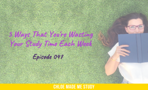 5 Ways That You're Wasting Your Study Time Each Week