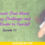 An Honest Chat About Studying, Challenges and Being Kinder to Yourself