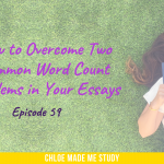 How to Overcome Two Common Word Count Problems in Your Essays