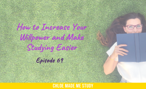 How to Increase Your Willpower and Make Studying Easier