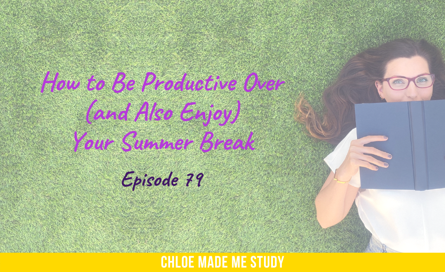 How to Be Productive Over (and Also Enjoy) Your Summer Break