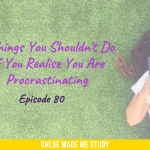3 Things You Shouldn't Do If You Realise You Are Procrastinating
